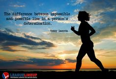 The difference between impossible and possible lies in a person's determination. -Tommy Lasorda #Motivationalquotes