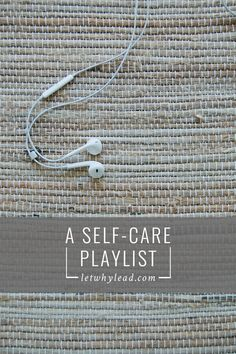 A Self-Care Playlist   The perfect background music for the nights when you're putting yourself back together after a long day.