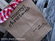 Run brown paper sacks through your printer to create instant personalized cute gift sacks!!