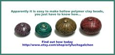 Creating hollow polymer clay beads made easy.