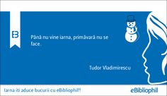 """""""Până nu vine iarna, primăvară nu se face."""" Tudor Vladimirescu"""