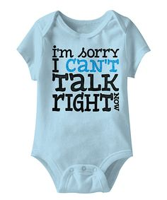 Look at this Blue 'Can't Talk Right Now' Bodysuit on #zulily today!