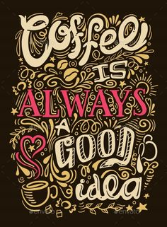 Buy Coffee Quote Lettering by VectorPot on GraphicRiver. Coffee quote lettering looks like graffiti on black background with coffee is always good idea description vector ill. Coffee Logo, Coffee Poster, Coffee Art, My Coffee, Coffee Time, Cappuccino Coffee, Coffee Drinks, Coffee Beans, Cuban Coffee