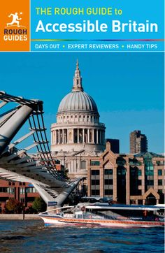 Accessible Britain Book The brand new fourth edition of the Rough Guide to Accessible Britain is now available to view for free via the Zinio online reader New window icon.