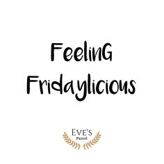Eve's Parcel Quotes positive affirmations inspirational funny quotes indecisive quotes funny humour quotes that are funny parenting humour Female Quotes Motivational Quotes Well being Quotes, Fridays, weekend