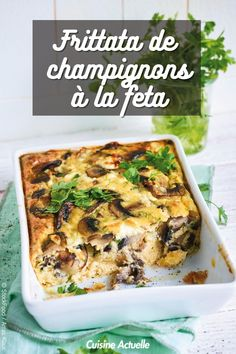 La recette de la frittata de champignons à la feta #recette #recettefacile #frittata #champignons #feta Omelettes, Quiches, Four, Easy Meals, Food And Drink, Treats, Cooking, Breakfast, Green