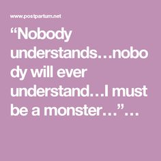 """""""Nobody understands…nobody will ever understand…I must be a monster…""""…"""
