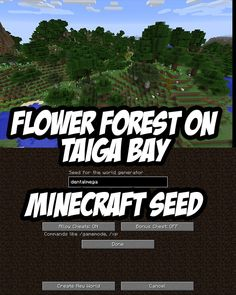 Minecraft Seed: Spawn in a taiga bay with a dense flower forest. Seed:dentalmega