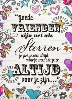 vriendschap is for ever Happy Friends, True Friends, Best Friends, Words Of Wisdom Quotes, Wise Words, Happy B Day, Are You Happy, Love Sleep Quotes, Dutch Words