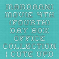 Mardaani Movie 4th (Fourth) Day Box Office Collection | Cute Updates