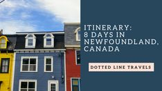 Itinerary: 8 Days in Newfoundland — Dotted Line Travels
