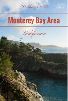 30 Things to do in Monterey Bay Area | This Is My Happiness