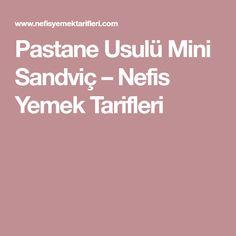 Pastane Usulü Mini Sandviç – Nefis Yemek Tarifleri