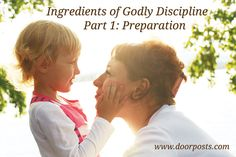 Ingredients of Godly Discipline, Part 1: Preparation