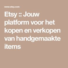Etsy :: Jouw platform voor het kopen en verkopen van handgemaakte items