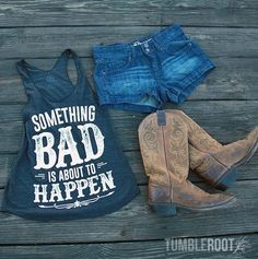 2a2552bd541ab Super cute Something Bad country girl tank top with daisy dukes and cowboy  boots! Perfect Stagecoach