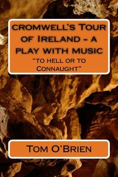 """cromwell's Tour of Ireland - a play with music: """"to hell ... https://www.amazon.co.uk/dp/1543112781/ref=cm_sw_r_pi_dp_x_aynPyb796RZHT"""