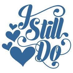 I Still Do Cuttable Design Cut File. Vector, Clipart, Digital Scrapbooking Download, Available in JPEG, PDF, EPS, DXF and SVG. Works with Cricut, Design Space, Sure Cuts A Lot, Make the Cut!, Inkscape, CorelDraw, Adobe Illustrator, Silhouette Cameo, Brother ScanNCut and other compatible software.