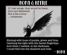 Nora and Kettle. Escape. Pretend. Hide. Fly away.