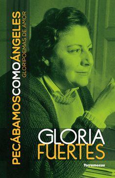 Gloria Fuertes Pecábamos como ángeles Gloripoemas de amor Ya a la venta en librerías