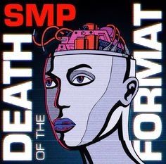 SMP, Death Of The Format