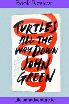 Turtles all the way down by John Green.book review.book blogger. bookworm. OCD. mentalhealth-athon