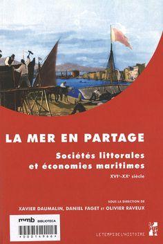 La Mer en partage : Sociétés littorales et économies maritimes XVIe-XXe siècle