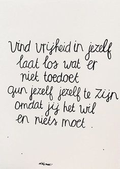 Words Quotes, Wise Words, Sayings, Qoutes, Quality Quotes, Dutch Quotes, Kindness Quotes, Special Quotes, Sport Quotes