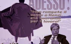 Renzi: sul lavoro niente ultimatum. Ma Renzi c'ha un angelo custode... #gentiloni #governo #renzi