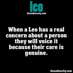 ZODIAC LEO FACTS - When a Leo has a real concern about a person they will voice it because their care is genuine.