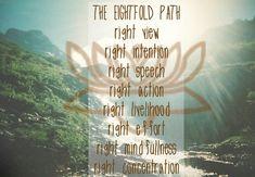missheatherelizabeth:  The Eightfold Path