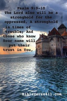 The Lord, stronghold for the oppressed, in times of trouble. Psalm 9-:9-10  Bible Verse 411