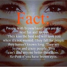 Quotes Related To Brown And Hazel Eyes - Quotes 4 You Eye Color Facts, Eye Facts, Hazel Eyes Quotes, Brown Eye Quotes, Quotes About Brown Eyes, People With Brown Eyes, Eye Meaning, Good Kisser, Dark Brown Eyes