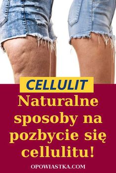 Naturalne sposoby na pozbycie się cellulitu Lower Belly, Clothing Hacks, Natural Cosmetics, Good To Know, Tricks, Serum, Detox, Life Hacks, Beauty Hacks