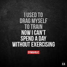 I used to drag myself to train Now I can't spend a day without exercising. More motivation: https://www.gymaholic.co #fitness #motivation #gymaholic