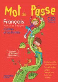Philippe Bourgouint et Ingrid Degat - Français CE2 Cycle 2 Mot de passe - Cahier d'activités.  https://hip.univ-orleans.fr/ipac20/ipac.jsp?session=R49088IG57355.4279&menu=search&aspect=subtab48&npp=10&ipp=25&spp=20&profile=scd&ri=4&source=%7E%21la_source&index=.GK&term=mot+de+passe+fran%C3%A7ais+ce2+cahier+d%27activit%C3%A9s*&x=0&y=0&aspect=subtab48