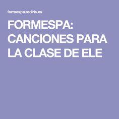 FORMESPA: CANCIONES PARA LA CLASE DE ELE