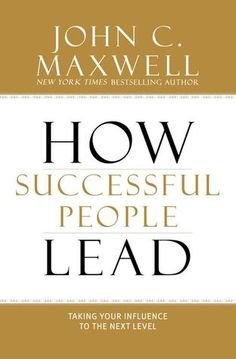 New arrival: How Successful People Lead by John C. Maxwell