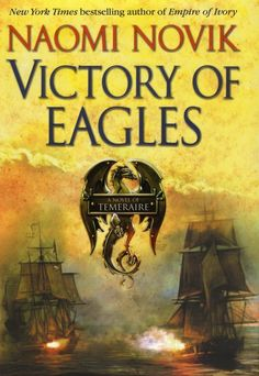 Victory of eagles by Naomi Novik | LibraryThing