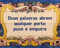 Portuguese Funny, Sea Activities, Proverbs Quotes, Portugal, Words, Memes, Travel, Terra, Popular Proverbs