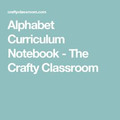 Alphabet Curriculum Notebook - The Crafty Classroom