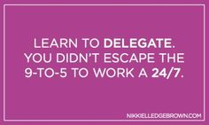 How (+ What) to Start Delegating in Your Business - Nikki Elledge Brown Lorde, Business Tips, Business Women, Go It Alone, Personal Development, Online Marketing, Communication, Entrepreneur, I Am Awesome