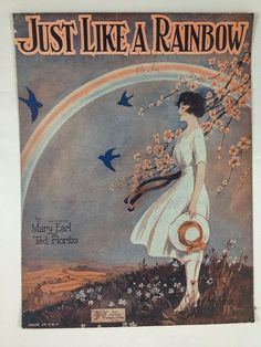 """Just Like A Rainbow"" ~ Vintage sheet music cover, ca. 1930s."