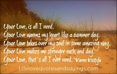 Your love is all I need...