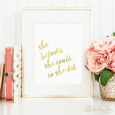She believed she could so she did, printable wall art, faux gold foil, nursery decor, office decor, art for home (digital download - JPG) by JaclynRoseDesign