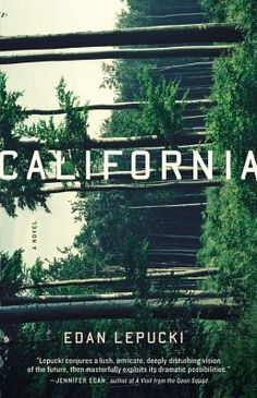 California by Edan Lepucki, out 7/8/14. The world and life turned upside down, survival is an issue for Cal  Frida. This book Sherman Alexie  Stephen Colbert, rec'd to buy it at an Indie Bookstore. Thank U!