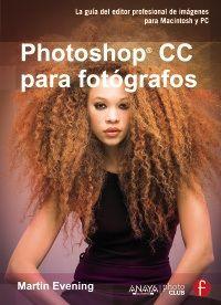 Participa en el concurso de PhotoClubAnaya y gana el libro Photoshop CC para fotógrafos de Martin Evening