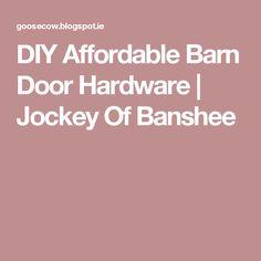 DIY Affordable Barn Door Hardware | Jockey Of Banshee