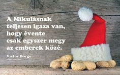 Victor Borge idézet a Mikulásról. Victor Borge, Love Life, My Love, Math Jokes, Best Friends Forever, Christmas Stockings, Lol, Messages, Thoughts