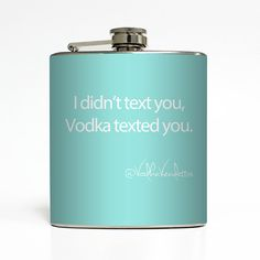 I Didn't Text You Vodka Texted You Custom Color Vodka Vendettas Funny Flask Birthday Gift Stainless Steel 6 oz Liquor Hip Flask